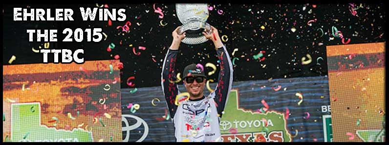 Brent Ehrler Wins the 2015 Toyota Texas Bass Classic on Lake Fork