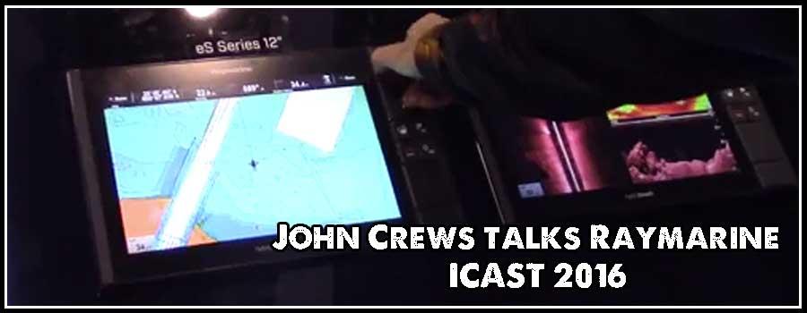 Take a Look at the Raymarine Units John Crews Uses