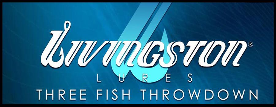 Livingston Lures – Three Fish Throwdown